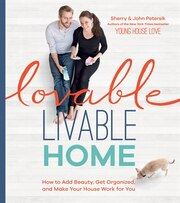 Book Lovable Livable Home: How to Add Beauty, Get Organized, and Make Your House Work for You by Sherry Petersik