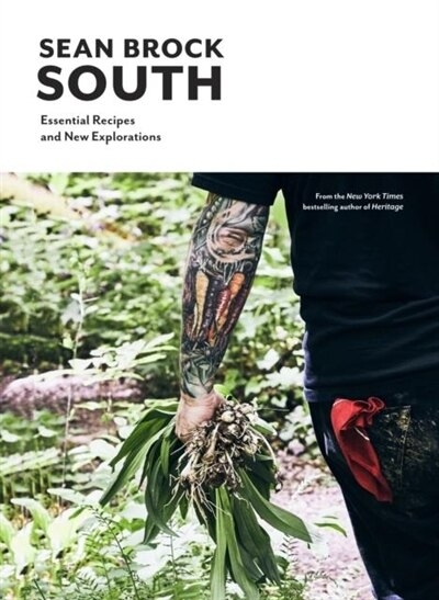 South: Essential Recipes And New Explorations by Sean Brock