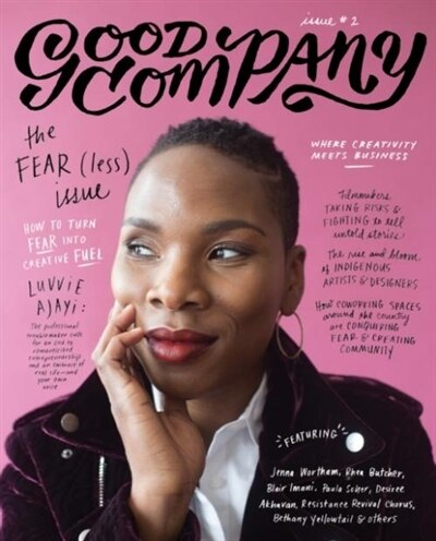Good Company (issue 2): The Fear(less) Issue by Grace Bonney