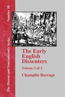 The Early English Dissenters In the Light of Recent Research (1550-1641) - Vol. 2