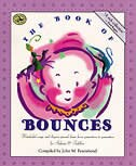 The Book of Bounces: Wonderful Songs and Rhymes Passed Down from Generation to Generation for Infants & Toddlers by John M. Feierabend