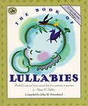 The Book of Lullabies: Wonderful Songs and Rhymes Passed Down from Generation to Generation for Infants & Toddlers by John M. Feierabend