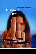 Pissed Off: On Women and Anger