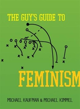 Book The Guy's Guide To Feminism by Michael Kaufman
