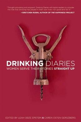 Book Drinking Diaries: Women Serve Their Stories Straight Up by Caren Osten Gerszberg