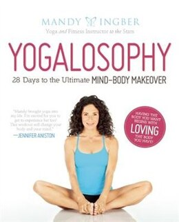Book Yogalosophy: 28 Days to the Ultimate Mind-Body Makeover by Mandy Ingber