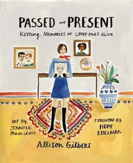 Book Passed And Present: Keeping Memories Of Loved Ones Alive by Allison Gilbert