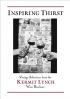 Inspiring Thirst: Vintage Selections from the Kermit Lynch Wine Brochure