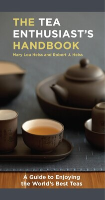 Book The Tea Enthusiast's Handbook: A Guide To The World's Best Teas by Mary Lou Heiss