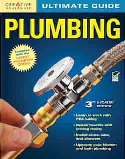 Ultimate Guide: Plumbing, 3rd edition by Merle Editors of Creative Homeowner