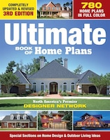 Ultimate Book of Home Plans: 780 Home Plans In Full Color: North America's Premier Designer Network…