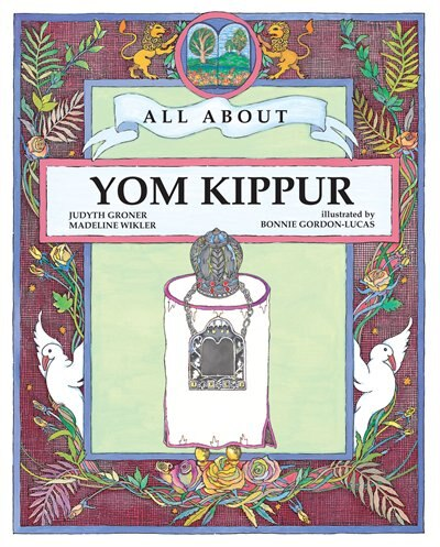 All About Yom Kippur by Judyth Groner