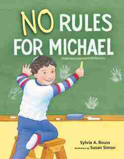No Rules for Michael by Sylvia A. Rouss