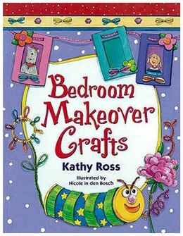 Book Bedroom Makeover Crafts(Gr.2-5) by Kathy Ross,kathy/in Den Bosch,nicole