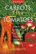 Carrots Love Tomatoes: Secrets of Companion Planting for Successful Gardening by Louise Riotte