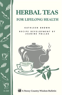 Book Herbal Teas For Lifelong Health: Storey's Country Wisdom Bulletin A-220 by Kathleen Brown