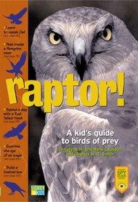 Raptor!: A Kid's Guide to Birds of Prey