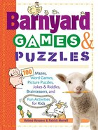 Barnyard Games & Puzzles: 100 Mazes, Word Games, Picture Puzzles, Jokes and Riddles, Brainteasers…