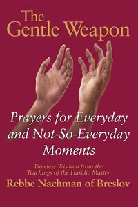 Gentle Weapon: Prayers for the Everyday and Not-So Everyday Moments