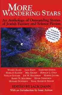 More Wandering Stars: An Anthology Of Outstanding Stories Of Jewish Fantasy And Science Fiction by Kerry M. Dann