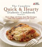 The Complete Quick And Hearty Diabetic Cookbook: More Than 250 Fast, Low-fat Recipes with Old…