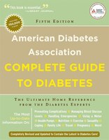 American Diabetes Association Complete Guide to Diabetes: The Ultimate Home Reference From The…