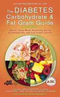 The Diabetes Carbohydrate and Fat Gram Guide by Lea Ann Holzmeister