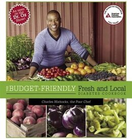 Book The Budget-Friendly Fresh and Local Diabetes Cookbook by Charles Mattocks