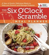 The Six O'clock Scramble Meal Planner: A Year Of Quick, Delicious Meals To Help You Prevent And…