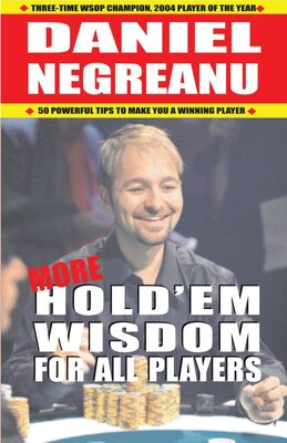 Book More Hold'em Wisdom for all Players by Daniel Negreanu