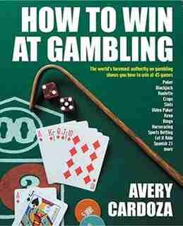 How to Win at Gambling by Avery Cardoza
