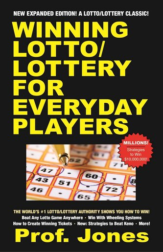 Winning Lotto/Lottery for Everyday Players by Prof. Jones
