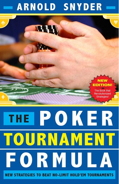 Poker Tournament Formula: New Strategies to Beat No-Limit Poker Tournaments by Arnold Snyder