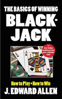 The Basics of Winning Blackjack by J Edward Allen