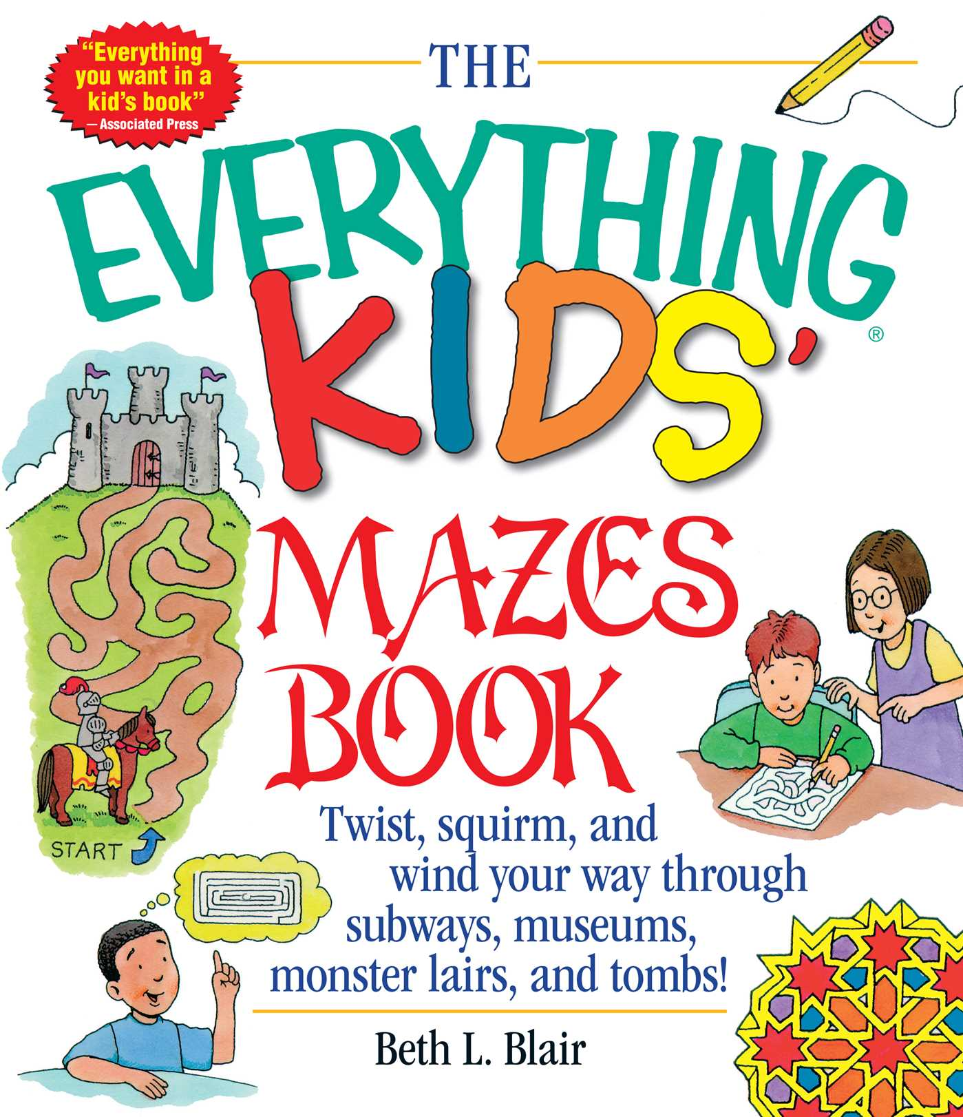 The Everything Kids' Mazes Book: Twist, Squirm, and Wind Your Way Through Subways, Museums, Monster…