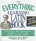 The Everything Learning Latin Book: Read and Write This Classical Language and Apply It to Modern…
