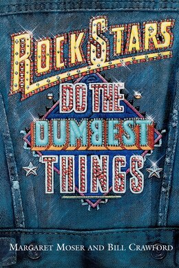 Book Rock Stars Do The Dumbest Things by Margaret Moser