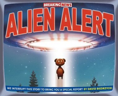 Breaking News: Alien Alert by David Biedrzycki