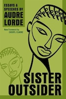 Sister Outsider: Essays And Speeches