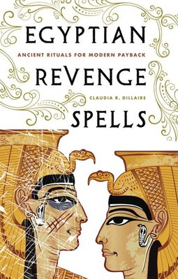 Book Egyptian Revenge Spells: Ancient Rituals for Modern Payback by Claudia Dillaire