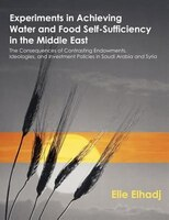 Experiments In Achieving Water And Food Self-sufficiency In The Middle East: The Consequences Of…