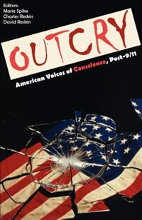 Outcry: American Voices Of Conscience, Post-9/11 by Marie Spike