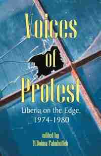 Voices Of Protest: Liberia On The Edge, 1974-1980 by H. Boima Fahnbulleh