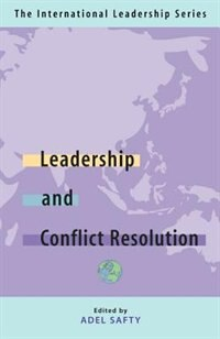 Leadership and Conflict Resolution: The International Leadership Series (Book Three) by Erika Coachman