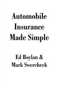 Automobile Insurance Made Simple by Ed Boylan