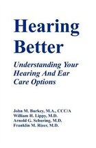 Hearing Better: Understanding Your Hearing And Ear Care Options
