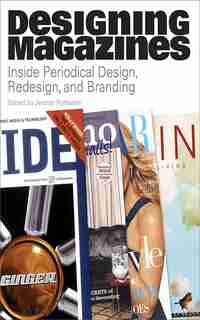 Designing Magazines: Inside Periodical Design, Redesign, and Branding by Jandos Rothstein