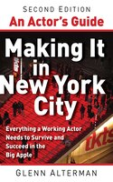 An Actor's Guide-Making It in New York City, Second Edition: Everything a Working Actor Needs to…