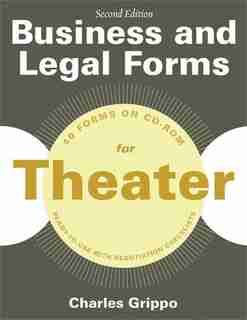 Business and Legal Forms for Theater, Second Edition by Charles Grippo
