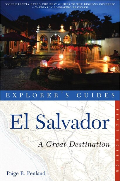 Explorer's Guides El Salvador by Paige R Penland